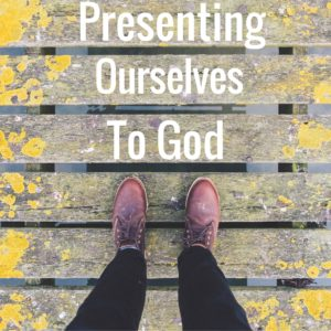 TBR EP26-The Path of Progress: Presenting Ourselves to God