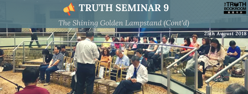 Truth Seminar 9: The Shining Golden Lampstand (Cont')